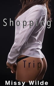 Shopping Trip ebook by Missy Wilde