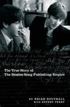 Northern Songs: The True Story of the Beatles Song Publishing Empire ebook by Rupert Perry