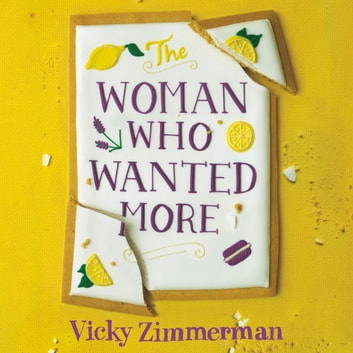 The Woman Who Wanted More - 'Beautifully written, full of insight and food' Katie Fforde audiobook by Vicky Zimmerman