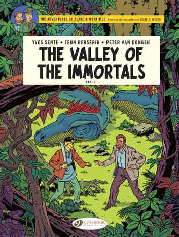 Blake & Mortimer - Volume 26 - The Valley of the immortals, Part 2 ebook by Yves Sente
