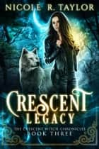 Crescent Legacy ebook by Nicole R. Taylor