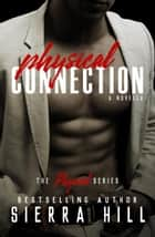 Physical Connection - The Physical Series, #4 ebook by Sierra Hill