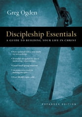 Discipleship Essentials - A Guide to Building Your Life in Christ ebook by Greg Ogden
