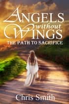 The Path to Sacrifice ebook by Chris Smith
