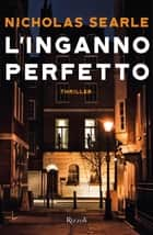 L'inganno perfetto ebook by Nicholas Searle