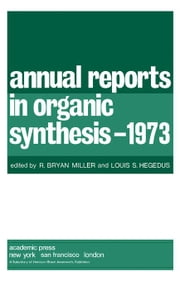 Annual Reports in Organic Synthesis-1973 ebook by Miller, R. Bryan