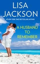 A HUSBAND TO REMEMBER ebook by Lisa Jackson