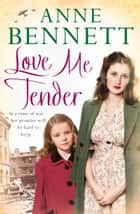 Love Me Tender ebook by Anne Bennett