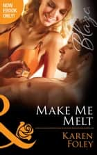 Make Me Melt (Mills & Boon Blaze) (The U.S. Marshals, Book 2) ekitaplar by Karen Foley