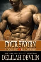 Four Sworn - Lone Star Lovers, #3 ebook by Delilah Devlin