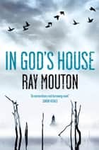 In God's House ebook by Ray Mouton