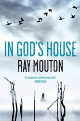 In God's House - A Novel About the Greatest Scandal of Our Time ebook by Ray Mouton