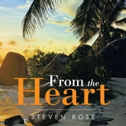 From the Heart ebook by Steven Rose