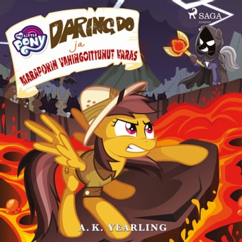 My Little Pony - Daring Do ja Maraporin vahingoittunut varas audiobook by A. K. Yearling