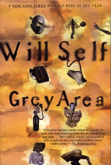 Grey Area ebook by Will Self