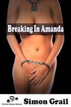 Breaking In Amanda Ebook di Simon Grail