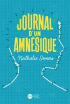 Journal d'un amnésique eBook by Nathalie Somers, Nicoló Giacomin, Lucia Calfapietra