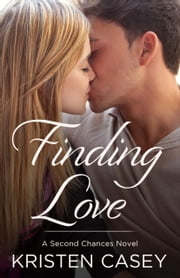 Finding Love - Second Chances, Book 2 ebook by Kristen Casey