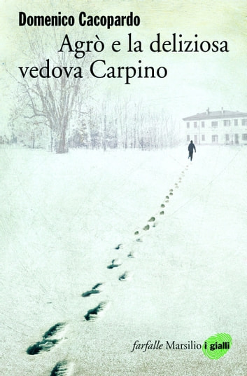 Agrò e la deliziosa vedova Carpino ebook by Domenico Cacopardo