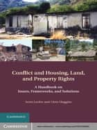Conflict and Housing, Land and Property Rights - A Handbook on Issues, Frameworks and Solutions ebook by Scott  Leckie, Chris Huggins
