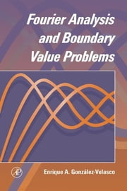 Fourier Analysis and Boundary Value Problems ebook by Enrique A. Gonzalez-Velasco