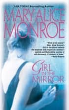 Girl In The Mirror ebook by Mary Alice Monroe