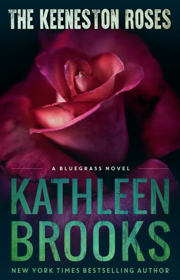 The Keeneston Roses - A Bluegrass Singles Novel ebook by Kathleen Brooks
