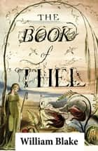 The Book of Thel (Illuminated Manuscript with the Original Illustrations of William Blake) ebook by William Blake, William Blake