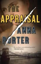The Appraisal ebook by Anna Porter
