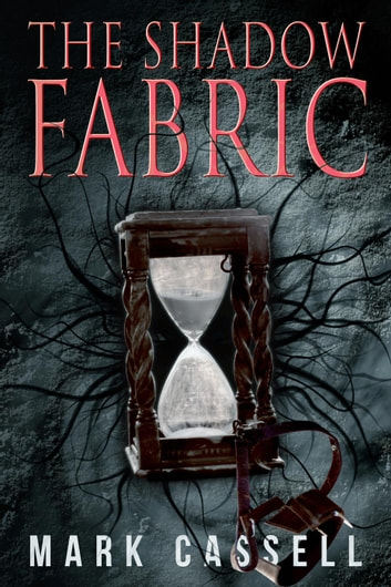 The Shadow Fabric ebook by Mark Cassell