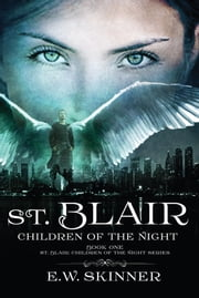 St. Blair: Children of the Night - Volume 1 ebook by E.W. Skinner