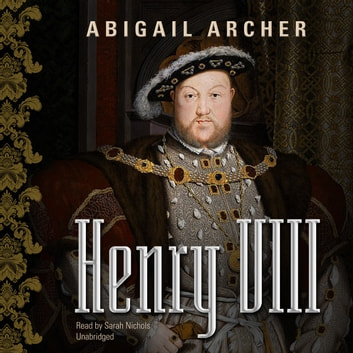 Henry VIII audiobook by Abigail Archer