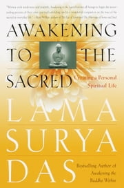 Awakening to the Sacred - Creating a Personal Spiritual Life ebook by Lama Surya Das
