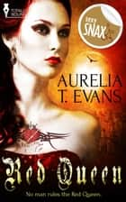 Red Queen ebook by Aurelia T. Evans