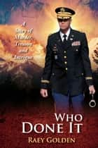 Who Done It ebook by Raey Golden