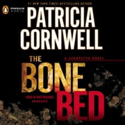 The Bone Bed - Scarpetta (Book 20) audiobook by Patricia Cornwell