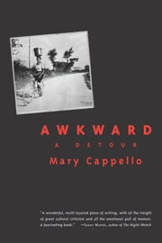 Awkward - A Detour ebook by Mary Cappello