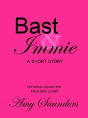 Bast & Immie ebook by Amy Saunders