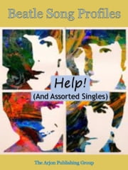 Beatle Song Profiles: Help! (and assorted singles) ebook by Joel Benjamin