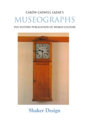 Museographs: Shaker Design ebook by Caron Caswell Lazar