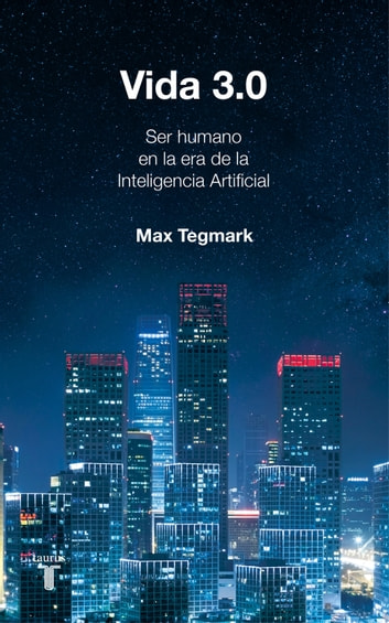 Vida 3.0 ebook by Max Tegmark