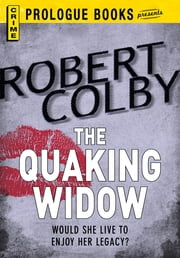 The Quaking Widow ebook by Robert Colby
