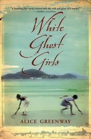 White Ghost Girls ebook by Alice Greenway