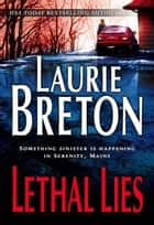 Lethal Lies ebook by Laurie Breton