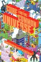 Cure for the Common Universe ebook by Christian McKay Heidicker