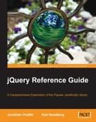 jQuery Reference Guide ebook by Jonathan Chaffer