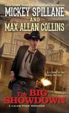 The Big Showdown ebook by Mickey Spillane, Max Allan Collins