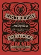 Wicked Bugs ebook by Amy Stewart