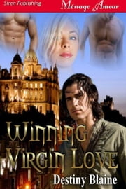 Winning Virgin Love ebook by Destiny Blaine