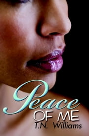 Peace of Me ebook by T.N. Williams